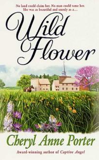 Wild Flower - Cheryl Anne Porter