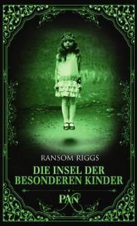 Die Insel der besonderen Kinder - Ransom Riggs,Silvia Kinkel