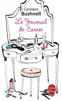 Le journal de Carrie (Le journal de Carrie, # 1) - Candace Bushnell