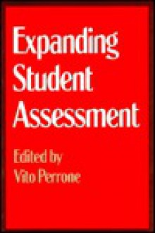 Expanding Student Assessment - Vito Perrone