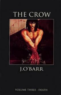 The Crow Volume 3: Death - James O'Barr
