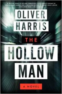 The Hollow Man: A Novel - Oliver Harris