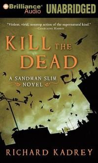 Kill the Dead - Richard Kadrey