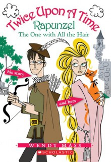 Rapunzel: The One with All the Hair - Wendy Mass