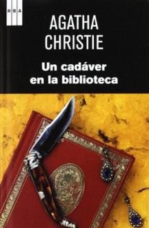 Un cadaver en la biblioteca (SERIE NEGRA) (Spanish Edition) - Guillermo Lopez, Agatha Christie