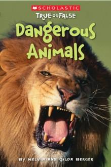 Dangerous Animals - Melvin A. Berger, Gilda Berger