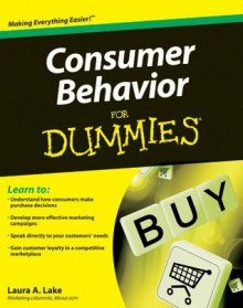 Consumer Behavior For Dummies - Laura Lake