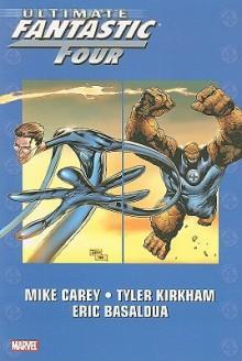 Ultimate Fantastic Four, Vol. 6 - Tyler Kirkham, Mike Carey