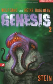 Genesis. Stein - Wolfgang Hohlbein, Heike Hohlbein