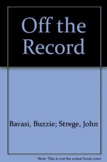 Off the Record - Buzzie Bavasi