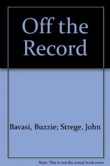Off the Record - Buzzie Bavasi