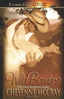 Wild Borders - Cheyenne McCray