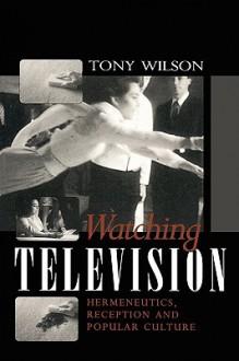 Watching Television - Tony Wilson