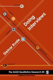 Doing Interviews - Steinar Kvale