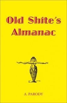 Old Shite's Almanac - Antal Parody