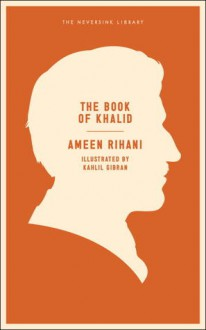 The Book of Khalid - Ameen Rihani, Kahlil Gibran, Todd Fine