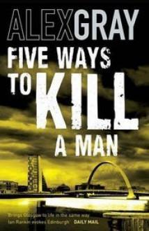 Five Ways To Kill A Man - Alex Gray
