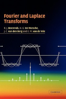 Fourier and Laplace Transforms - R.J. Beerends