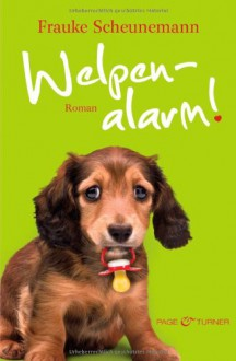 Welpenalarm: Roman - Frauke Scheunemann