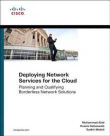 Designing Networks and Services for the Cloud: Delivering business-grade cloud applications and services (Networking Technology) - Huseni Saboowala, Muhammad Abid, Sudhir Modali