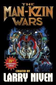 The Man-Kzin Wars - Larry Niven,Stephen Hickman,Poul Anderson,Dean Ing