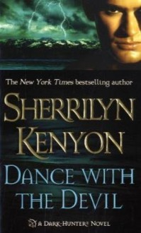 Dance with the Devil - Sherrilyn Kenyon