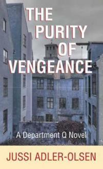The Purity of Vengeance - Jussi Adler-Olsen