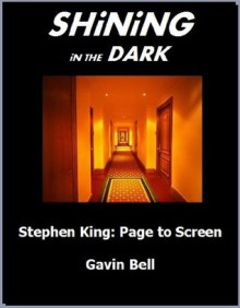 Shining in the Dark - Stephen King: Page to Screen - Gavin Bell