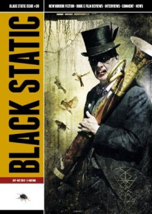 Black Static #30 (Black Static Horror and Dark Fantasy Magazine) - Andy Cox Editor, Stephen Volk, Mike O'Driscoll, Christopher Fowler, James Cooper, Ray Cluley, Carole Johnstone, Susan Kim, Daniel Mills, David Kotok
