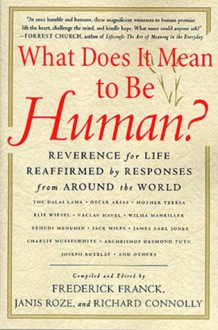 What Does It Mean to Be Human?: Reverence for Life Reaffirmed by Responses from Around the World - Frederick Franck, Frederick Franck, Richard Connolly