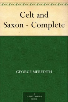 Celt and Saxon - Complete - George Meredith