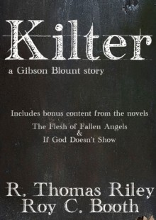 Kilter - A Gibson Blount Story - R. Thomas Riley, Roy C. Booth
