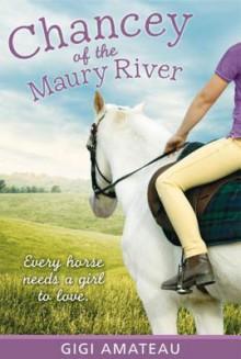 Chancey of the Maury River - Gigi Amateau