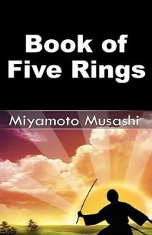 Book of Five Rings - Miyamoto Musashi