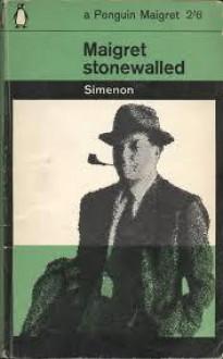 Maigret Stonewalled - Georges Simenon