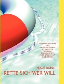 Rette Sich Wer Will - Klaus Bhm, Klaus Bhm