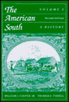 The American South: A History Vol. I - William J. Cooper Jr., Tom E. Terrill