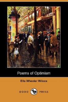Poems of Optimism - Ella Wheeler Wilcox