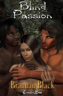 Blind Passion - Brannan Black