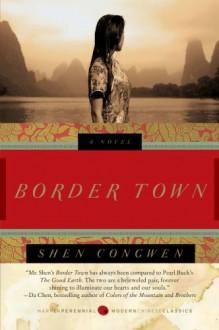 Border Town: A Novel - Shen Congwen
