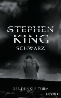 Schwarz (Der dunkle Turm, #1) - Joachim Körber, Stephen King