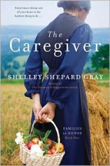 The Caregiver - Shelley Shepard Gray