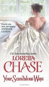 Your Scandalous Ways - Loretta Chase