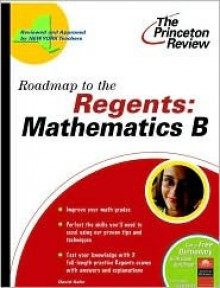 Roadmap to the Regents: Mathematics B (State Test Prep Guides) - David S. Kahn