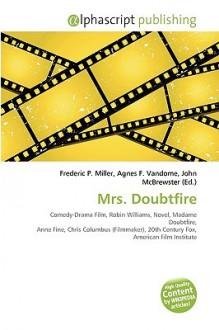 Mrs. Doubtfire - Agnes F. Vandome, John McBrewster, Sam B Miller II