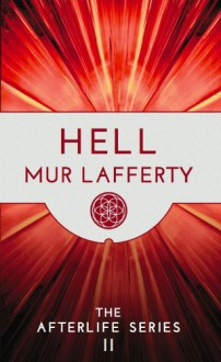 Hell - Mur Lafferty