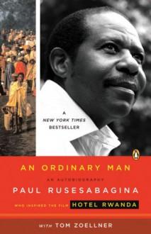 An Ordinary Man: An Autobiography - Paul Rusesabagina, Tom Zoellner