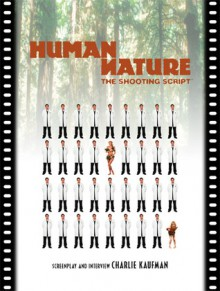 Human Nature: The Shooting Script - Charlie Kaufman, Michel Gondry
