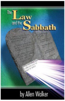 The Law And The Sabbath - Allen Walker