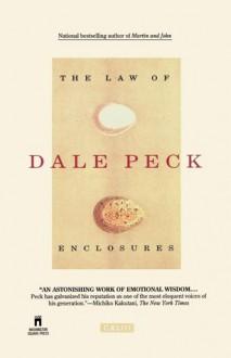 Law of Enclosures - Dale Peck